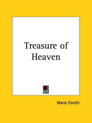 Treasure of Heaven (1906) by Marie Corelli