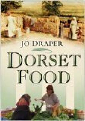 Dorset Food by J. Draper
