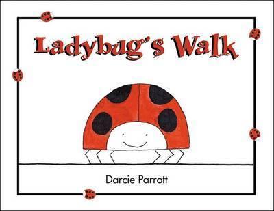 Ladybug's Walk by Darcie Parrott