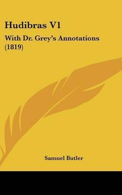 Hudibras V1: With Dr. Grey's Annotations (1819) by Samuel Butler