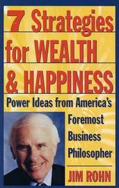 7 Strategies For Wealth And Happiness by Jim Rohn