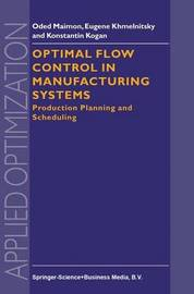 Optimal Flow Control in Manufacturing Systems by O. Maimon