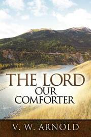 The Lord Our Comforter by V.W. Arnold image