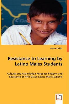 Resistance to Learning by Latino Males Students by James Pulido image