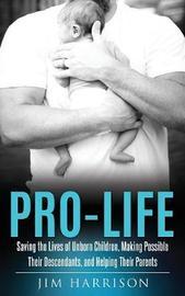 Pro-Life by Jim Harrison