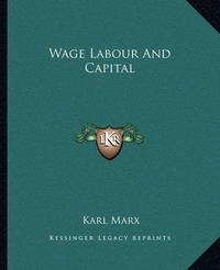 Wage Labour and Capital by Karl Marx