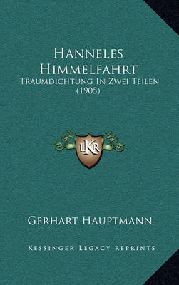 Hanneles Himmelfahrt: Traumdichtung in Zwei Teilen (1905) by Gerhart Hauptmann image