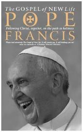 The Gospel of New Life by Pope Francis
