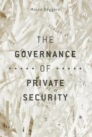 The Governance of Private Security by Marco Boggero