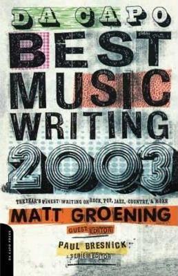 Da Capo Best Music Writing 2003 by Matt Groening