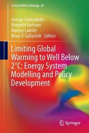 Limiting Global Warming to Well Below 2 DegreesC: Energy System Modelling and Policy Development