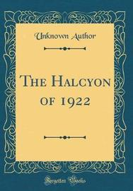 The Halcyon of 1922 (Classic Reprint) by Unknown Author image