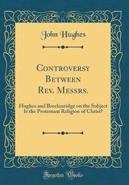 Controversy Between REV. Messrs. by John Hughes image
