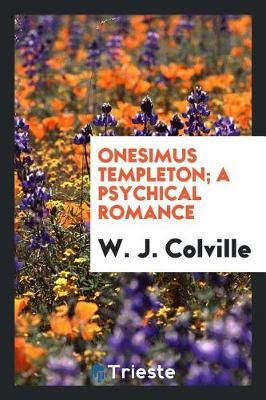 Onesimus Templeton; A Psychical Romance by W.J. Colville image