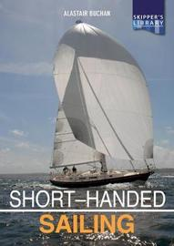 Short-handed Sailing - Sailing solo or short-handed Second edition by Alastair Buchan