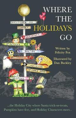 Where the Holidays Go by Felicity Fox