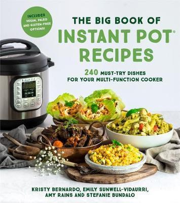 The Big Book of Instant Pot Recipes by Kristy Bernardo