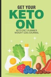 Get Your Keto On Keto Diet Planner Weight Loss Journal by Magic Journal Publishing image