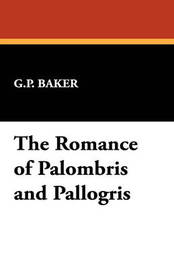The Romance of Palombris and Pallogris by G.P. Baker image