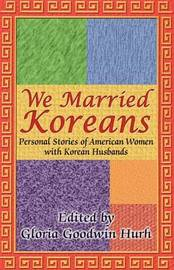 We Married Koreans by Gloria Goodwin Hurh image