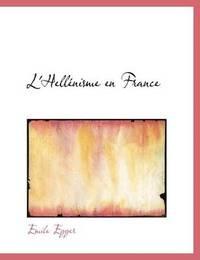 L'HellAcnisme En France (Large Print Edition) by Emile Egger image