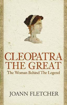 Cleopatra the Great by Joann Fletcher