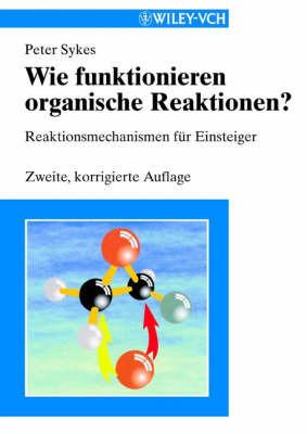 Wie Funktionieren Organische Reaktionen by Peter Sykes