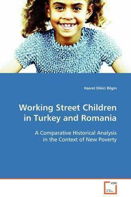 Working Street Children in Turkey and Romania by Hasret Dikici Bilgin