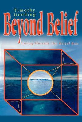 Beyond Belief by Timothy Gooding