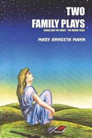Two Family Plays by Mary Anneeta Mann image