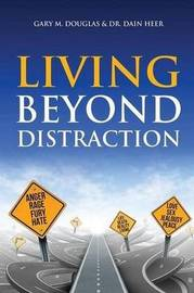 Living Beyond Distraction by Gary, M. Douglas
