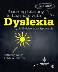 Teaching Literacy to Learners with Dyslexia by Kathleen Kelly