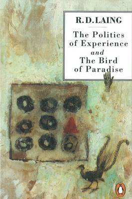 The Politics of Experience and The Bird of Paradise by R.D. Laing