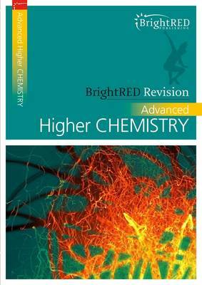 BrightRED Revision: Advanced Higher Chemistry by Archie Gibb