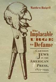 The Implacable Urge to Defame by Matthew Baigell
