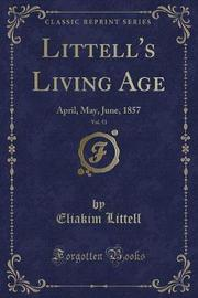 Littell's Living Age, Vol. 53 by Eliakim Littell