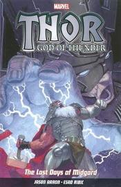 Thor God Of Thunder Vol.4: The Last Days Of Midgard by Jason Aaron
