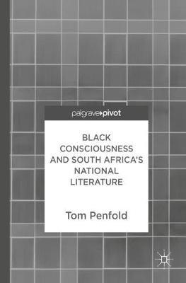 Black Consciousness and South Africa's National Literature by Tom Penfold image
