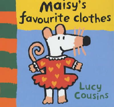 Maisy's Favourite Clothes by Lucy Cousins