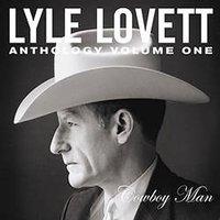 Anthology Vol. 1: Cowboy Man by Lyle Lovett