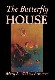 The Butterfly House by Mary E.Wilkins Freeman