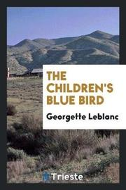 The Children's Blue Bird by Georgette Leblanc image