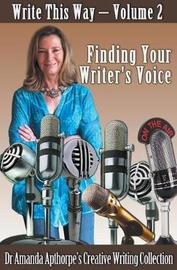 Finding Your Writer's Voice: Mining for Gold by Amanda Apthorpe