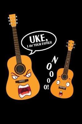 Uke, I'm Your Father Noooo! by Ukulele Publishing