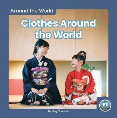 Around the World: Clothes Around the World by Meg Gaertner