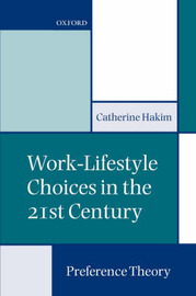 Work-Lifestyle Choices in the 21st Century by Catherine Hakim