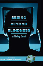 Seeing Beyond Blindness by Shelley Kinash