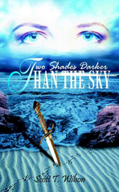 Two Shades Darker Than the Sky by Scott T. Wilson image