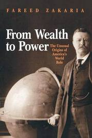 From Wealth to Power by Fareed Zakaria