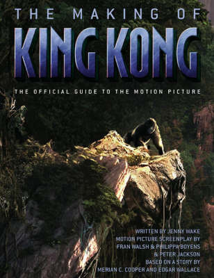 "The Making of ""King Kong"" by Jenny Wake"